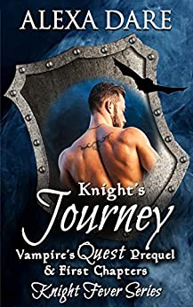 Knight's Journey: Vampire's Quest Prequel & First Chapters (Knight Fever Book 0) by [Dare, Alexa]