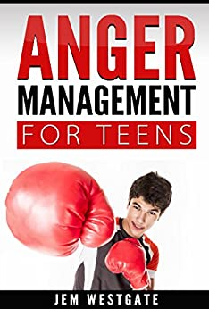 Amazon.com: Anger Management for Teen: A Workbook To Help You Manage