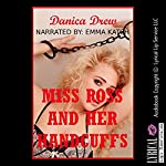 Miss Ross and Her Handcuffs | Danica Drew