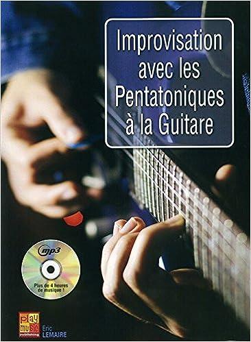 Lire Improvisation Avec Les Pentatoniques A La Guitare (Livre/CD) pdf epub