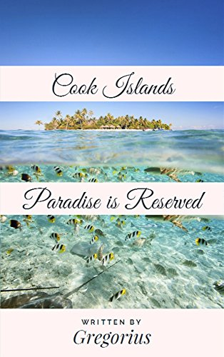 Cook Islands: Paradise Is Reserved