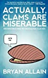 Actually, Clams Are Miserable, Bryan Allain, 0988372908