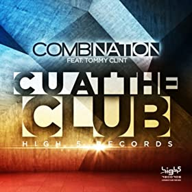 CombiNation feat. Tommy Clint-C U At The Club