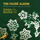 The Fauré Album: Works for Vioin, Piano and Cello