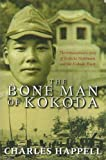 Front cover for the book The Bone Man of Kokoda - The Extraordinary Story of Kokichi Nishmura and the Kokoda Track by Charles Happell
