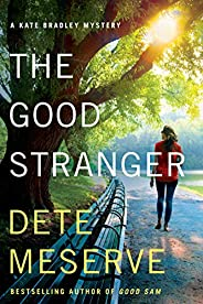 The Good Stranger (A Kate Bradley Mystery Book 3)