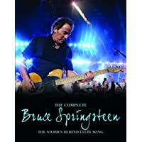The Complete Bruce Springsteen: The Stories Behind Every Song