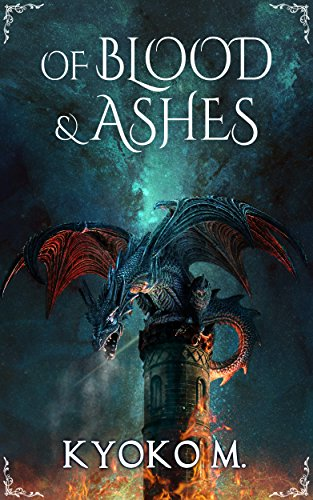 (Of Blood and Ashes (Of Cinder and Bone Book 2))