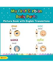 My First Serbian Body Parts Picture Book with English Translations: Bilingual Early Learning & Easy Teaching Serbian Books for Kids