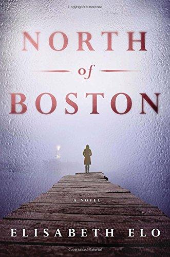 North of Boston: A Novel: Elis...