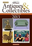 Warman's Antiques and Collectibles 2013 Price Guide, Zac Bissonnette, 1440229430
