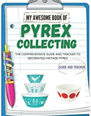 My awesome Book For Pyrex Collecting: The Comprehensive Guide And Tracker To Decorated Vintage Pyrex