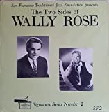 The Two Sides of Wally Rose