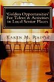 'Golden Opportunities' for Talent and Activities in Local Senior Places, Karen Raines, 1499232535