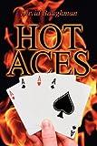 Hot Aces, David Baughman, 1462602673