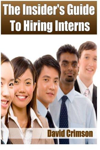 A Guide To Hiring Interns: Management Internships