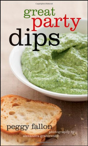 Great Party Dips by Peggy Fallon, Alexandra Grablewski