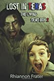 Lost In Texas: The Living Dead Boy 2 (Volume 2)