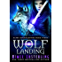 Wolf Landing (Alpha Underground Book 3)