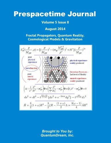 Read Online Prespacetime Journal Volume 5 Issue 8: Fractal Propagators, Quantum Reality, Cosmological Models & Gravitation ebook