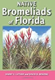 Native Bromeliads of Florida, Harry Luther and David H. Benzing, 156164448X