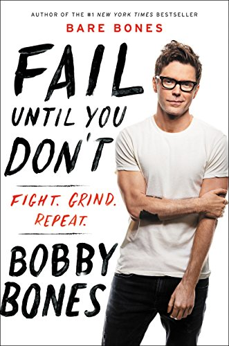 Fail Until You Don't: Fight Grind Repeat by [Bones, Bobby]