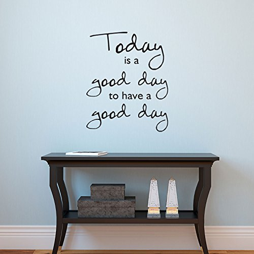 Today is A Good Day to Have a Good Day - Inspirational Quotes Wall Art Vinyl Decal - 19