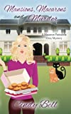Mansions, Macarons and Murder (Macaron Patisserie Cozy Mystery) (Volume 3) by  Cindy Bell in stock, buy online here