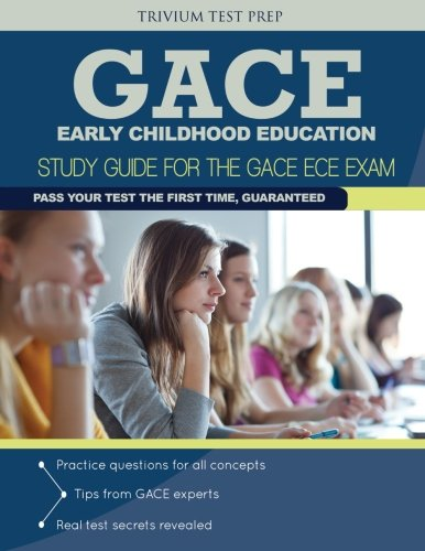 GACE Early Childhood Education: Study Guide for the GACE ECE Exam