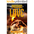 The Passion to Love: An Erotic Adventure Novel (The Passions Trilogy Book 3)
