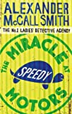 Front cover for the book The Miracle at Speedy Motors by Alexander McCall Smith