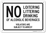 no alcoholic beverages - No Loitering Littering Drinking of Alcoholic Beverages Violators Are Subject to Arrest Sign,Size 10