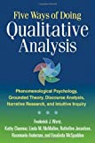 img - for Five Ways of Doing Qualitative Analysis: Phenomenological Psychology, Grounded Theory, Discourse Analysis, Narrative Research, and Intuitive Inquiry by Frederick J. Wertz (2011-05-13) book / textbook / text book