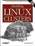 Building Linux Clusters, David HM Spector, 1565926250
