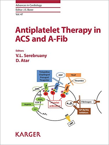 Antiplatelet Therapy in ACS and A-Fib (Advances in Cardiology, Vol. 47)