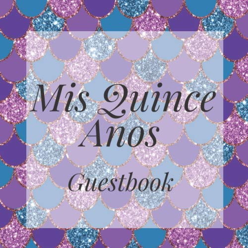 Mis Quince Anos Guestbook: Mermaid Under Sea Happy Birthday Event Signing Celebration Guest Visitor Book w/ Photo Space Gift Log - Party Reception ... for Special Sweet Memories - Unique Idea -