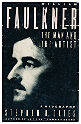 William Faulkner: The Man and the Artist : A Biography