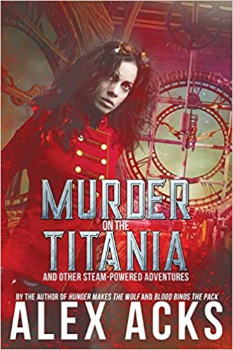 Murder on the Titania and Other Steam-Powered Adventures The Adventures of the Valiant Captain Ramos and He: Amazon ...