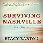 Surviving Nashville: Short Stories | Stacy Barton