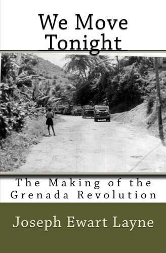 We Move Tonight: The Making of the Grenada Revolution