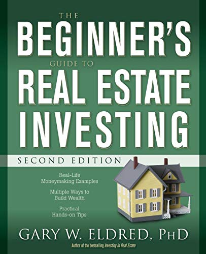 The Beginner's Guide to Real Estate Investing, Second -