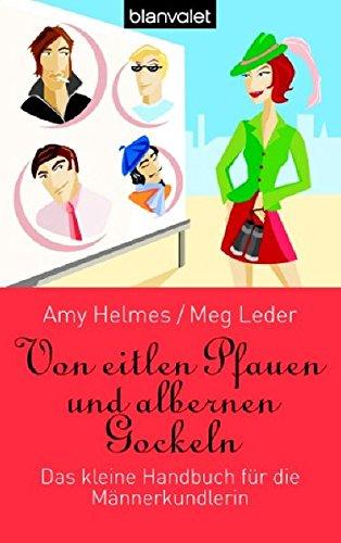 Von eitlen Pfauen und albernen Gockeln: Das kleine Handbuch für die Männerkundlerin (BLA - Allgemeine Reihe)