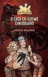 O Caso do Último Dinossauro (Os Primos Livro 4) (Portuguese Edition)