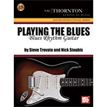 Mel Bay Playing The Blues: Blues Rhythm Guitar (Book and CD)