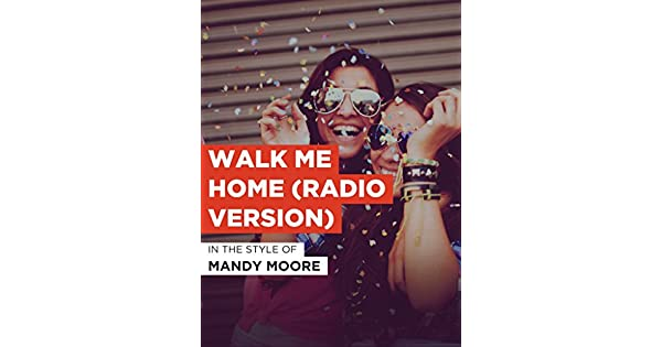 Amazon Co Uk Watch Walk Me Home Radio Version In The Style Of