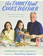 The Family That Cooks Together: 85 Zakarian Family Recipes from Our Table to Yours