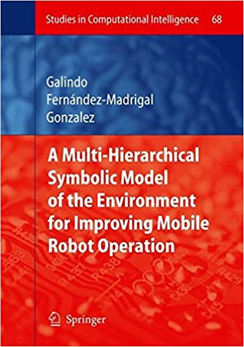 Download Multiple Abstraction Hierarchies for Mobile Robot Operation in Large Environments (Studies in Computational Intelligence) PDF, azw (Kindle), ePub, doc, mobi