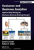 Customer and Business Analytics, Robert E. Krider and Daniel S. Putler, 1466503963