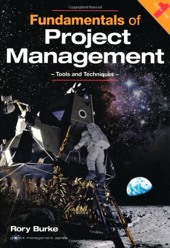 Fundamentals of Project Management: Tools and Techniques (PROJECT MANAGEMENT SERIES)