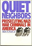 img - for Quiet Neighbors: Prosecuting Nazi War Criminals in America book / textbook / text book